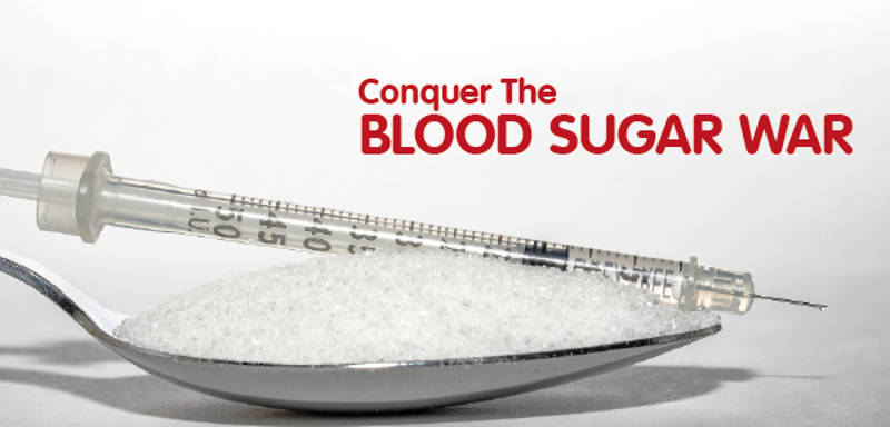Conquer the Blood Sugar War