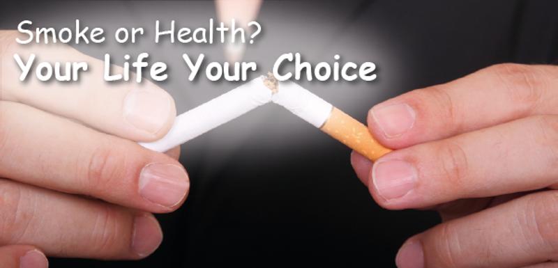 Smoke or Health? Your Life Your Choice