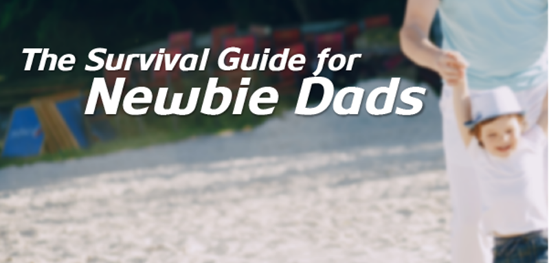 The Survival Guide for Newbie Dads