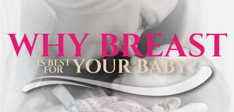 Why Breast is Best For Your Baby?