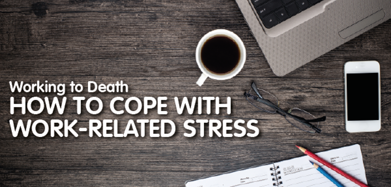 Working to Death: How to Cope with Work-Related Stress