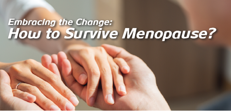 Embracing the Change: How to Survive Menopause?