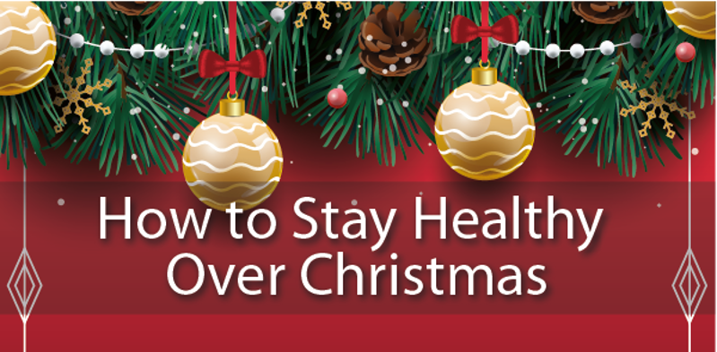 How to Stay Healthy Over Christmas