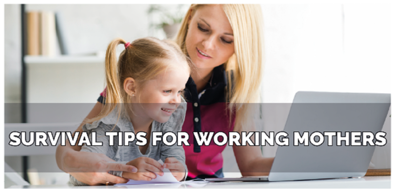 Survival Tips For Working Mothers
