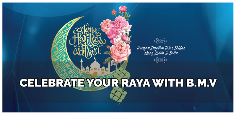 Celebrate Your Raya with B.M.V
