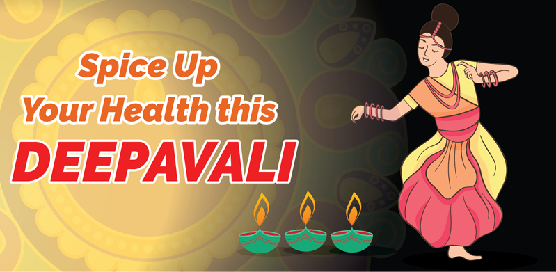 Spice Up Your Health this Deepavali
