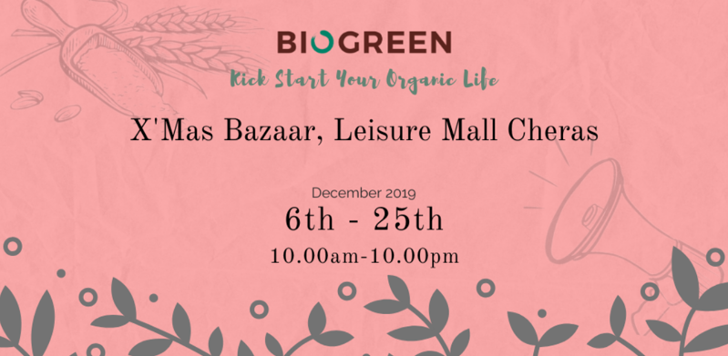 Biogreen - X'Mas Bazaar, Leisure Mall Cheras
