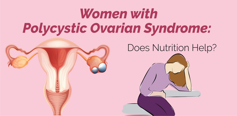 Women with Polycystic Ovarian Syndrome: Does Nutrition Help?