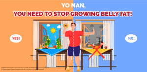 Yo Man, You Need to Stop Growing Belly Fat!