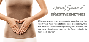 Natural Sources of Digestive Enzymes