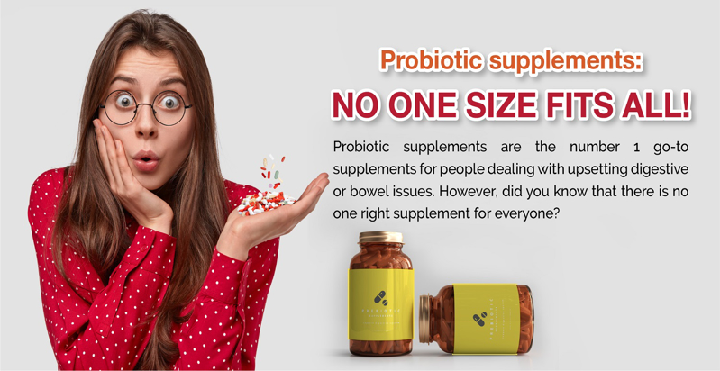 Probiotic supplements: No one size fits all!